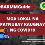 #BARMMGuide: Mga Lokal na Patnubay Kaugnay ng COVID-19