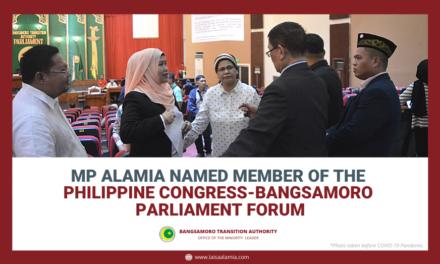 MP Alamia named member of the Philippine Congress-Bangsamoro Parliament Forum
